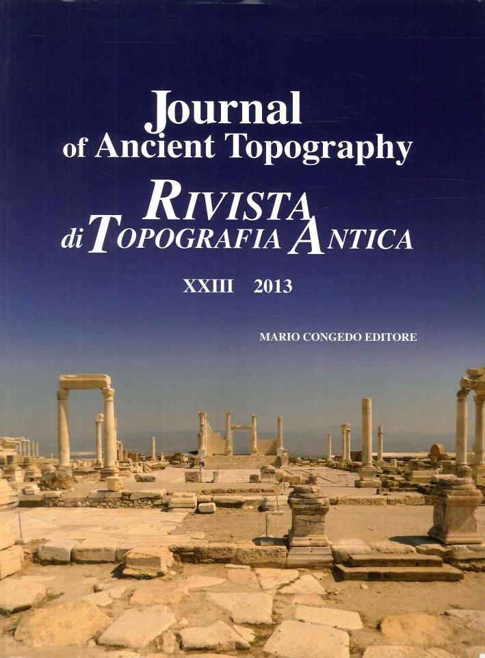 Journal of ancient topography. Rivista di topografia antica. Vol. 23. 2013