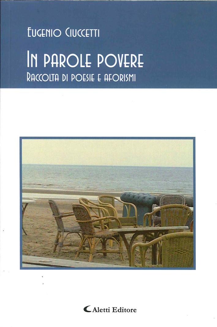 In Parole Povere. Raccolta di Poesie e Aforismi