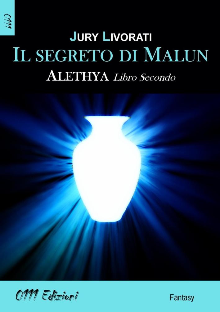 Il segreto di Malun. Alethia. Vol. 2