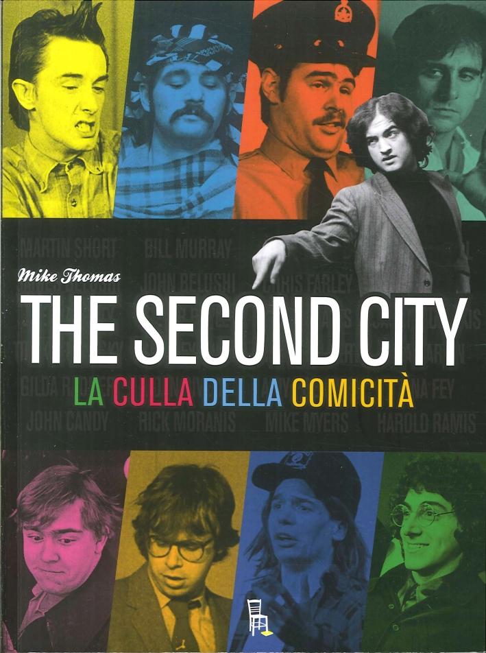 The Second City. La Culla della Comicità.