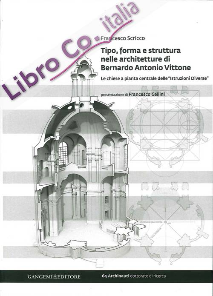 Tipo, Forma e Struttura nelle Architetture di Bernardo Antonio Vittone. Le Chiese a Pianta Centrale delle