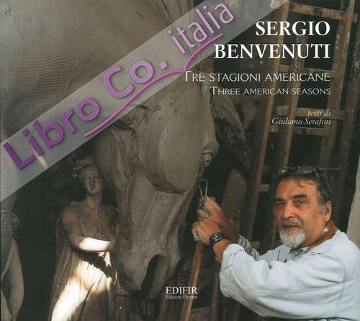 Sergio Benvenuti. Tre Stagioni Americane. Three American Seasons