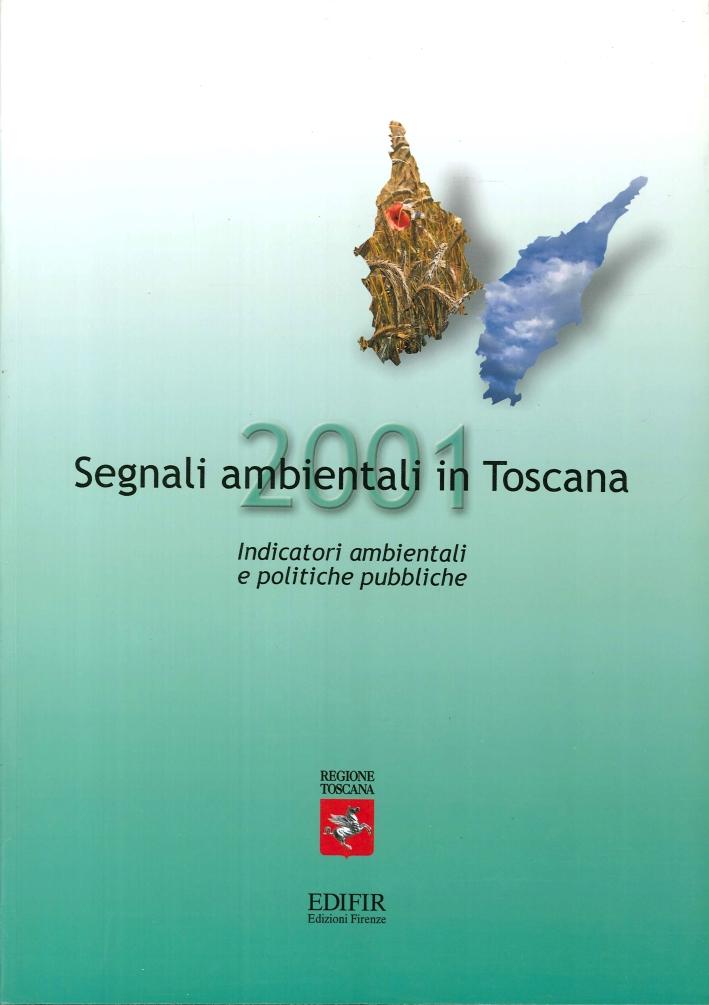 Segnali Ambientali in Toscana 2001. Indicatori Ambientali e Politiche Pubbliche