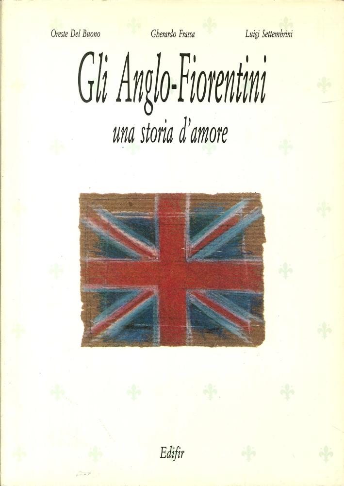 Gli Anglo-Fiorentini. Una Storia d'Amore