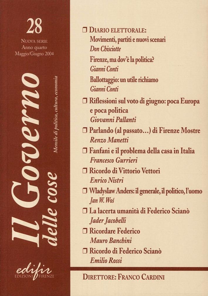 Il Governo delle Cose. 28. Nuova Serie, Anno Quattro, Maggio-Giugno 2004. Mensile di Politica, Cultura, Economia