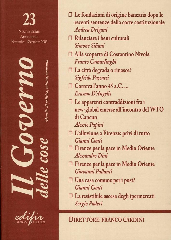 Il Governo delle Cose. 23. Nuova Serie, Anno Terzo, Novembre-Dicembre 2003. Mensile di Politica, Cultura, Economica