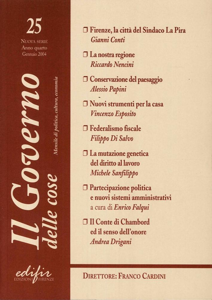 Il Governo delle Cose. 25. Nuova Serie, Anno Quattro, Gennaio 2004. Mensile di Politica, Cultura, Economia