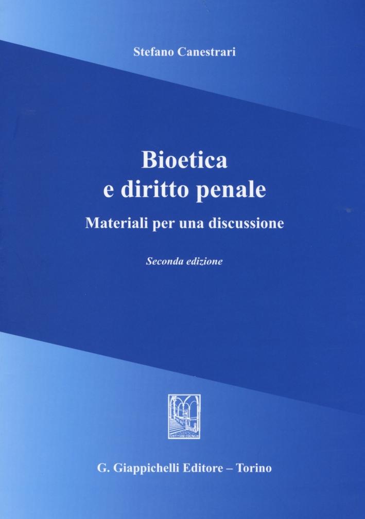 Bioetica e Diritto Penale. Materiali per una discussione