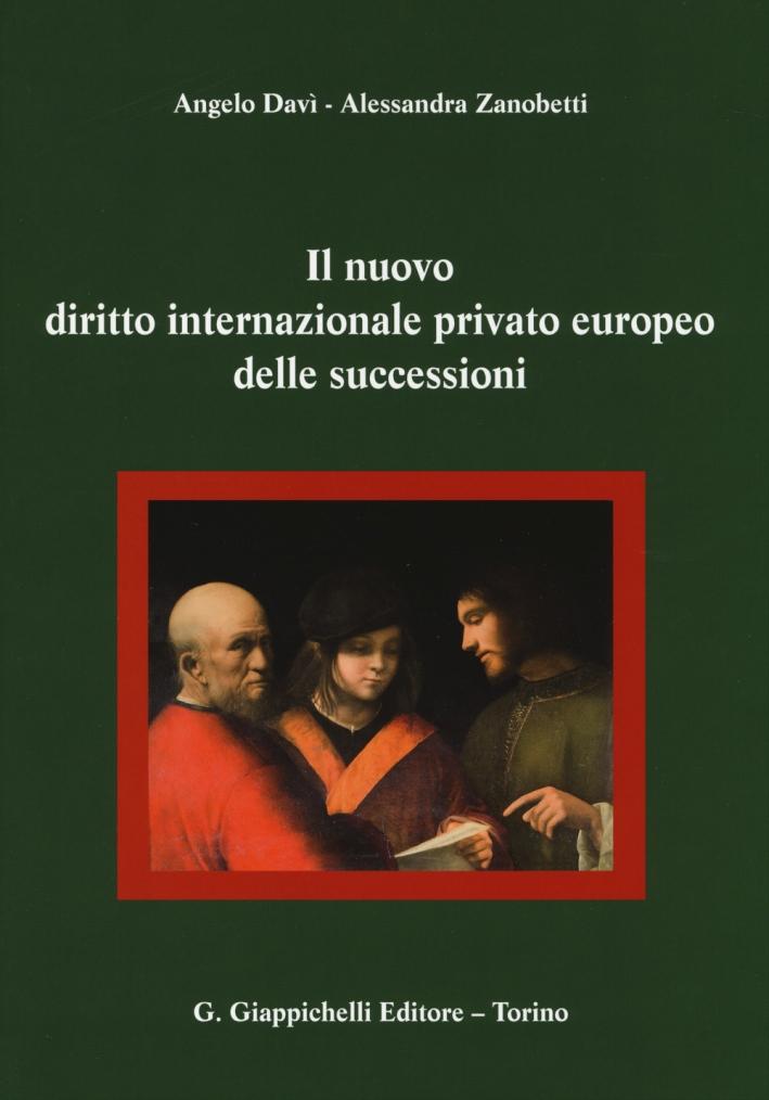 Il nuovo diritto internazionale privato europeo delle successioni