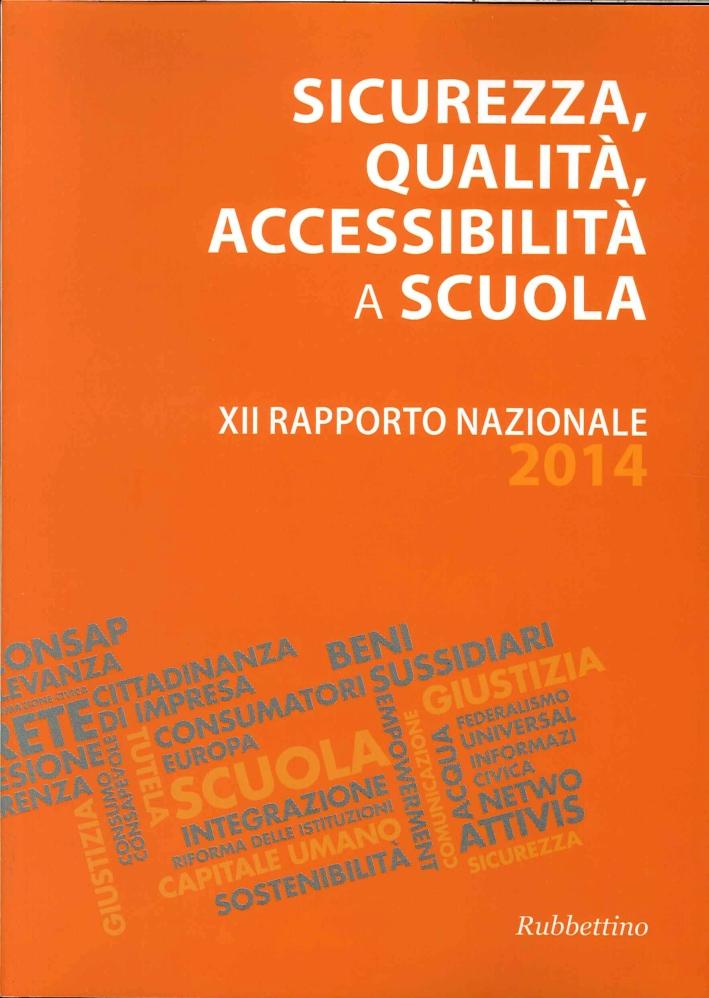 Sicurezza, Qualità, Accessibilità a Scuola. XII Rapporto Nazionale 2014