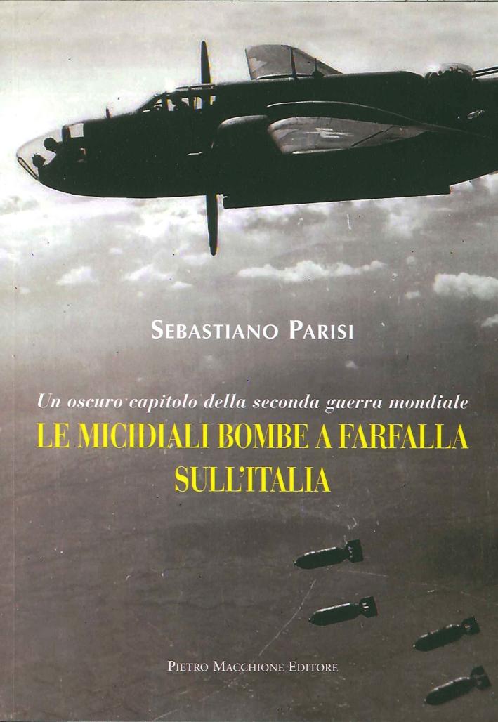 Le Micidiali Bombe a Farfalla sull'Italia. Un Oscuro Capitolo delle Seconda Guerra Mondiale