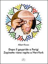 Dopo il gaypride a Parigi Zapinette viene rapita a New York