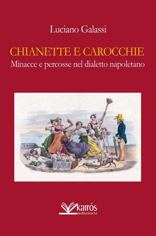 Chianette e Carocchie, Minacce e Percosse nel Dialetto Napoletano