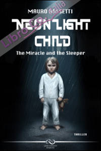 Neon light child. The miracle and the sleeper