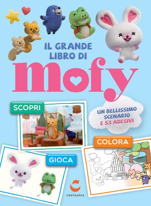 Il grande libro di Mofy. Ediz. illustrata