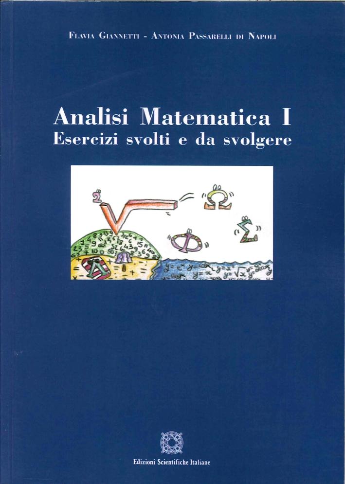 Analisi matematica 1. Esercizi svolti e da svolgere.