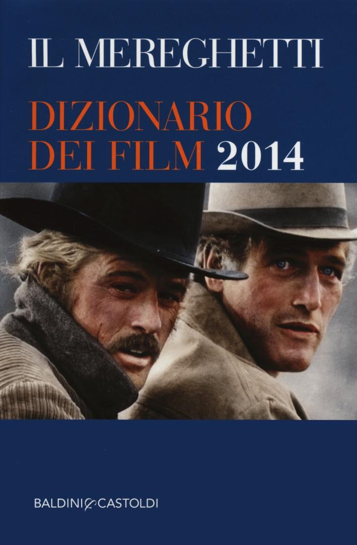 Il Mereghetti. Dizionario dei film 2014
