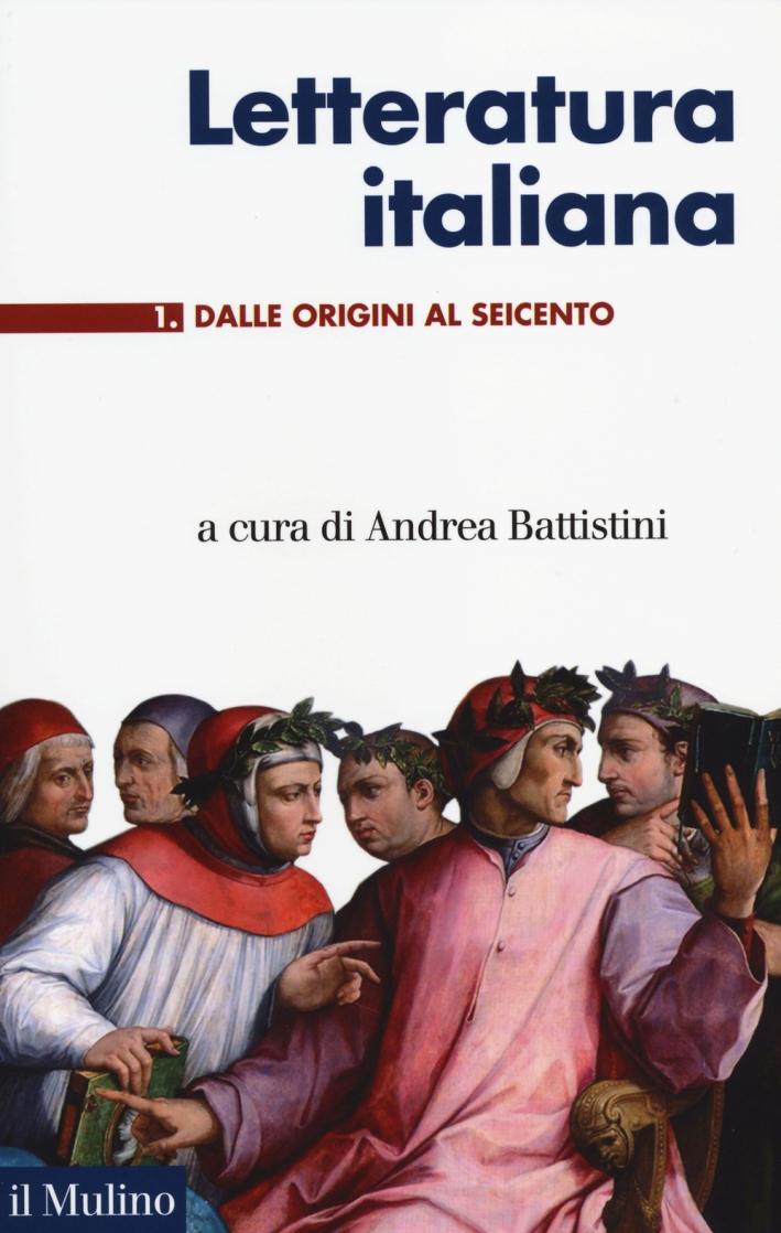 Letteratura italiana. Vol. 1: Dalle origini al Seicento