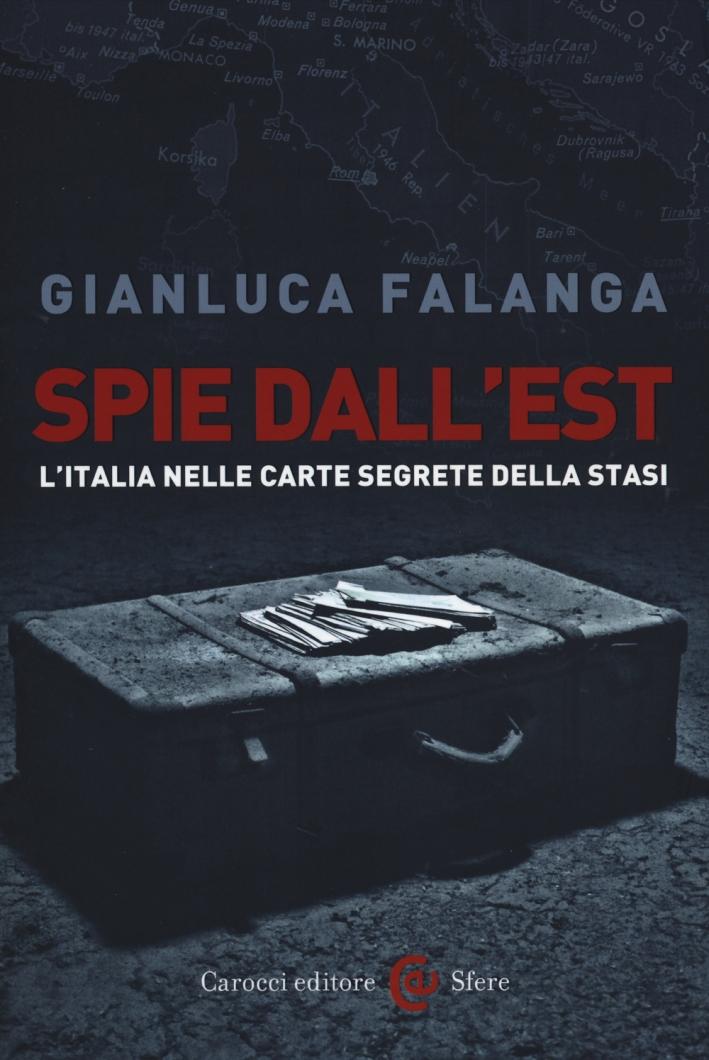 Spie dall'Est. L'Italia nelle carte segrete della Stasi.
