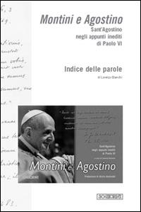 Montini e Agostino. Sant'Agostino negli appunti inediti di paolo VI. Indice delle parole. Testo italiano e latino.