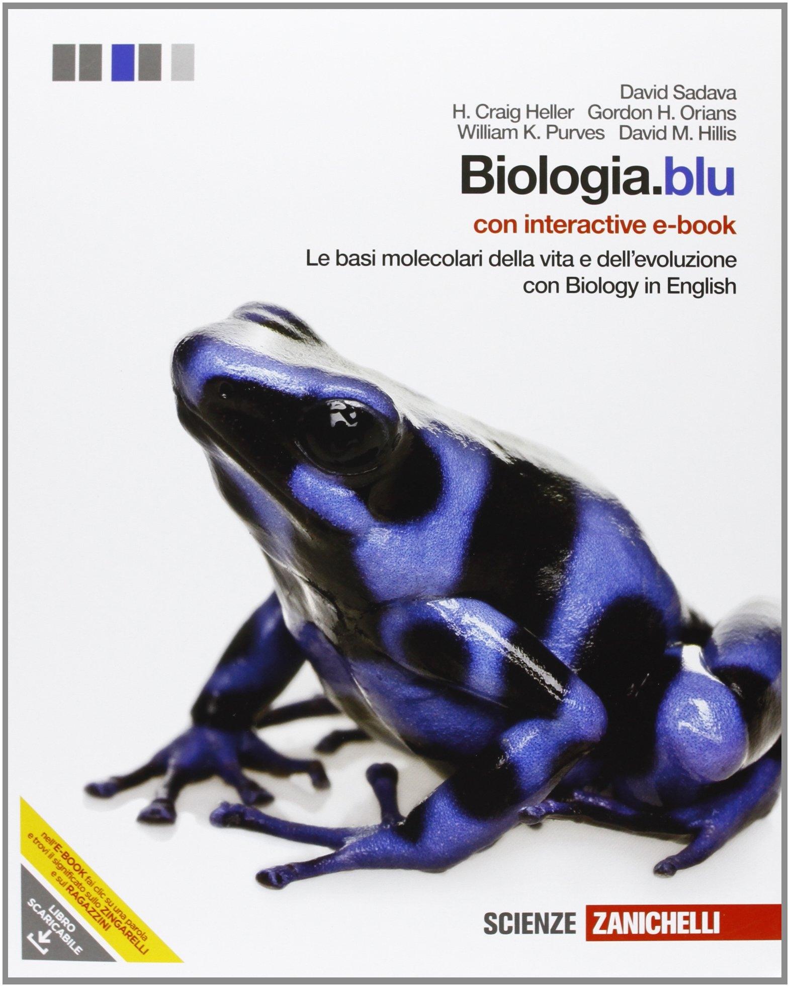 Biologia.blu. Le basi molecolari della vita e dell'evoluzione. Con interactive ebook. Con espansione online. Per le Scuole superiori