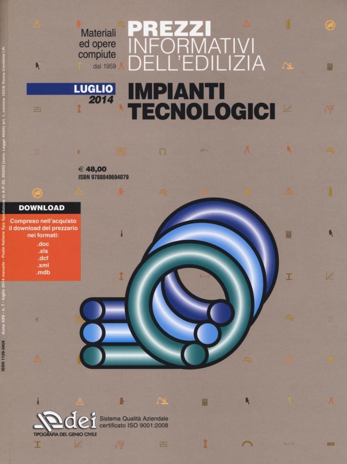 Prezzi Informativi Dell'Edilizia. Impianti Tecnologici. Luglio 2014. con CD-ROM