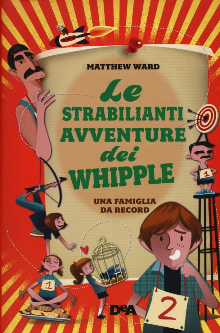 Le strabilianti avventure dei Whipple. Una famiglia da record.