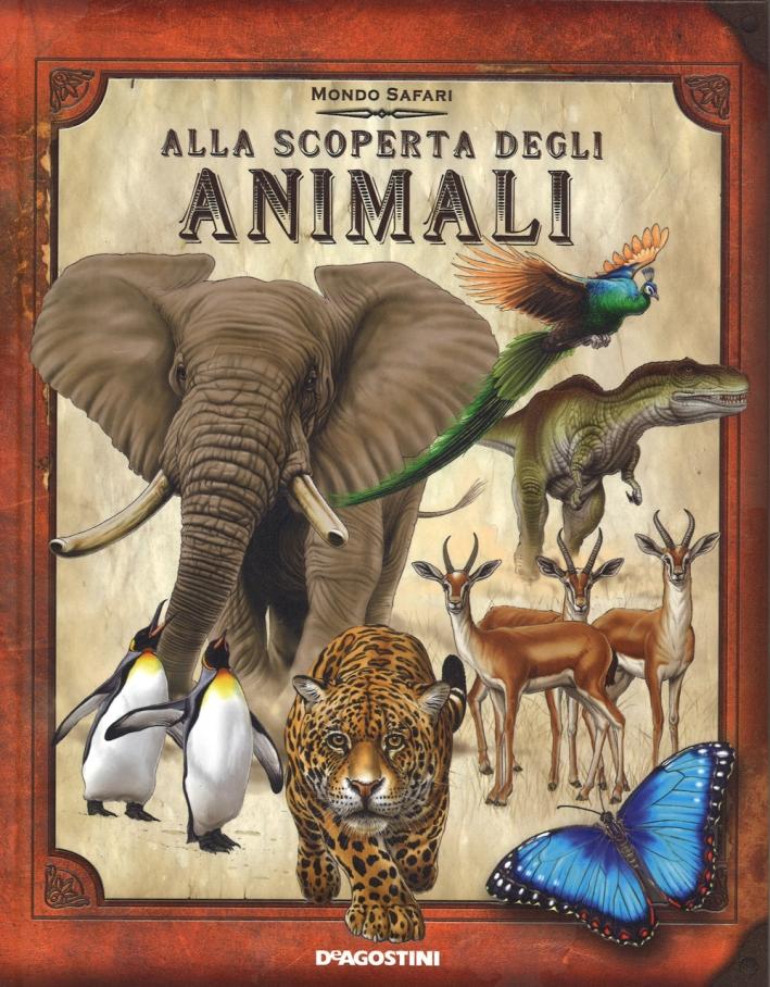 Alla scoperta degli animali. Ediz. illustrata. Con gadget