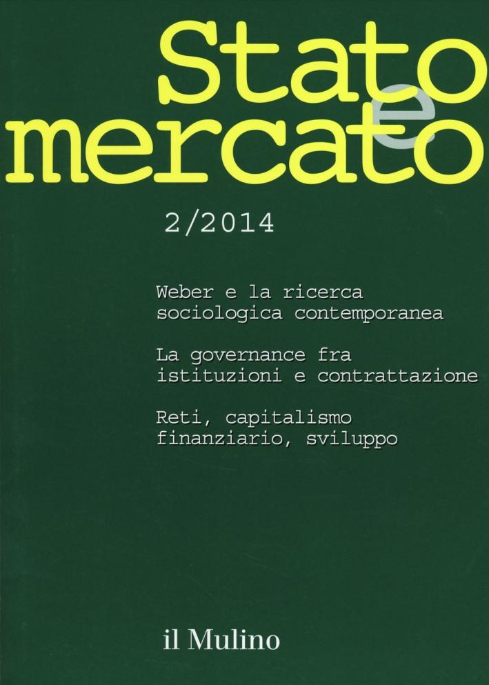 Stato e mercato. Quadrimestrale di analisi dei meccanismi e delle istituzioni sociali, politiche ed economiche (2014). Vol. 2