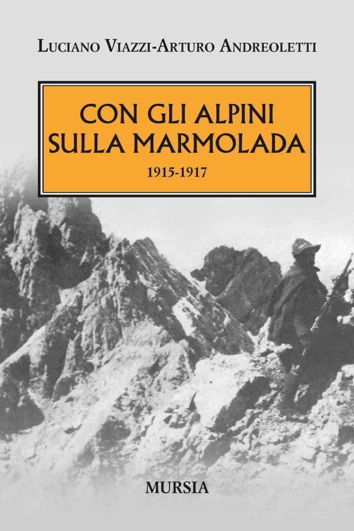 Con gli alpini sulla Marmolada 1915-1917