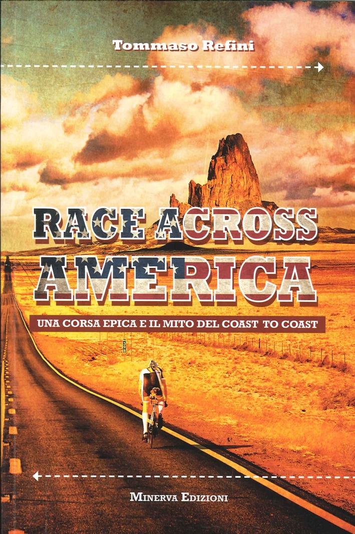 Race across America. Una corsa epica e il mito del coast to coast