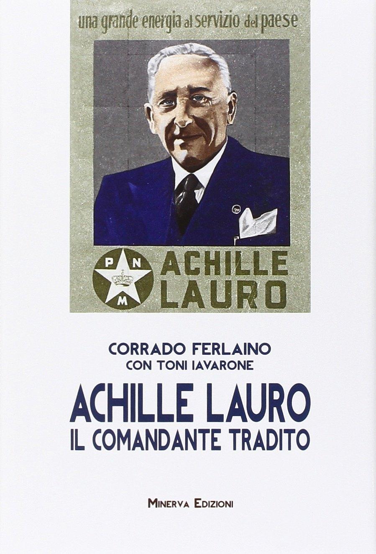 Achille Lauro. Il comandante tradito