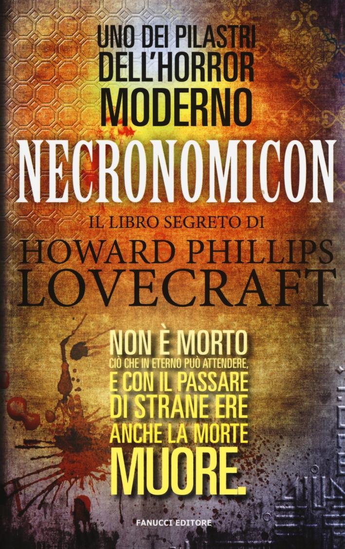 Necronomicon. Il libro segreto di H. P. Lovecraft