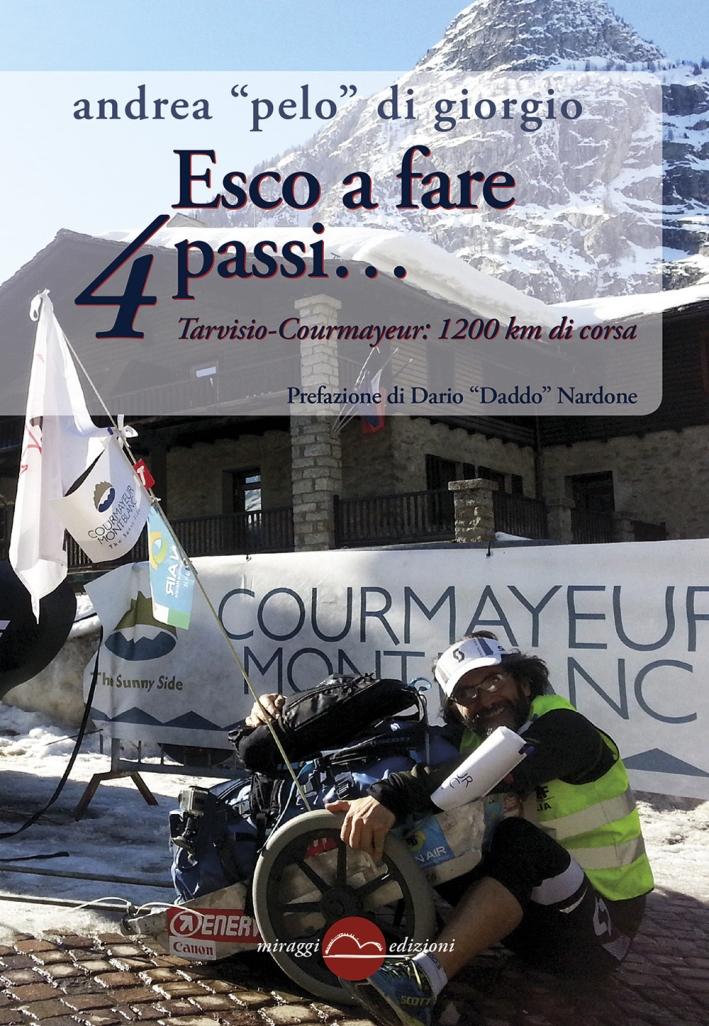 Esco a Fare 4 Passi. Tarvisio-Courmayeur: 1200 Km di Corsa