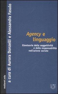 Agency e linguaggio. Etnoteorie della soggettività e della responsabilità nell'azione sociale
