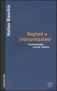 Ragioni e interpretazioni. Fenomenologia, società, politica