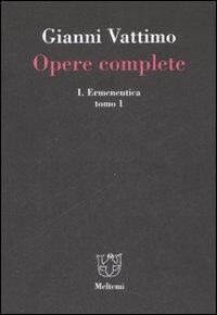 Opere complete. Vol. 1/1: Ermeneutica