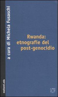 Rwanda: etnografie del post-genocidio