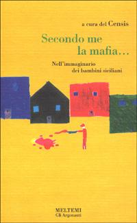 Secondo me, la mafia... L'immaginario dei bambini siciliani