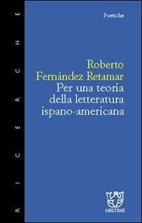 Per una teoria della letteratura ispano americana