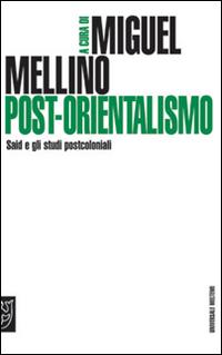 Post-orientalismo. Said e gli studi postcoloniali