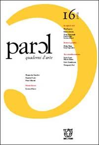 Parol. Quaderni d'arte e di epistemologia. Vol. 16
