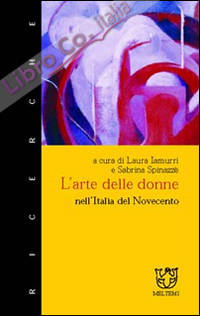 L'arte delle donne nell'Italia del Novecento