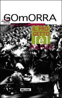 Gomorra. Territori e culture della metropoli. Vol. 4: Il progetto (è) politico