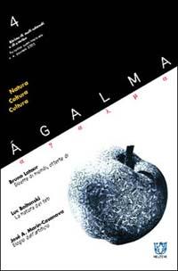 Agalma (2002). Vol. 4: Natura coltura cultura