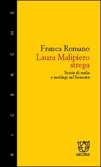 Laura Malipiero, strega. Storie di malie e sortilegi nel '600