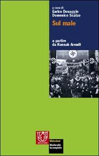 Sul male a partire da Hannah Arendt