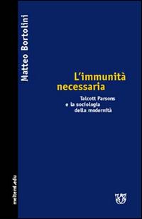 L'immunità necessaria. Talcott Parsons e la sociologia della modernità