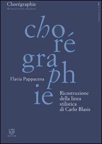 Chorégraphie. Rivista di ricerca sulla danza. Nuova serie (2001). Vol. 1: Ricostruzione della linea stilistica di Carlo Blasis