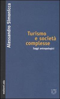 Turismo e società complesse. Saggi antropologici